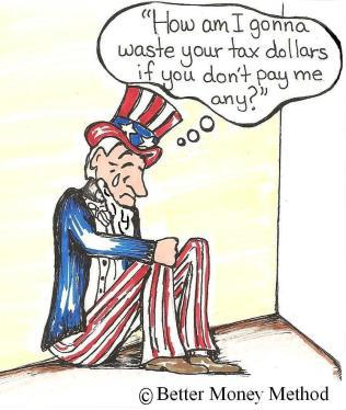 Uncle same cartoon - how am I gonna waste your tax dollars if you don't pay me any?